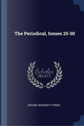 The Periodical, Issues 25-50 by Oxford University Press
