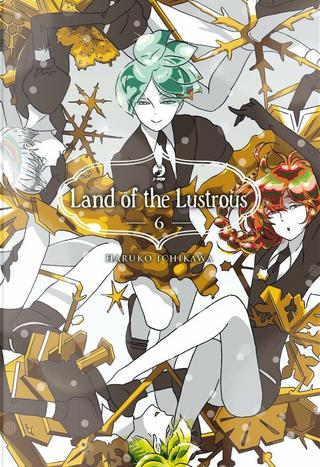Land of the lustrous vol. 6 by Haruko Ichikawa