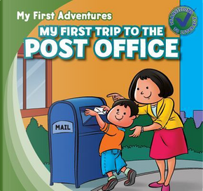 My First Trip to the Post Office by Katie Kawa