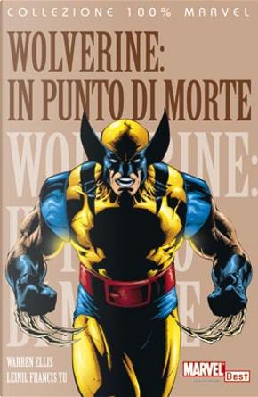Wolverine: In punto di morte by Leinil Francis Yu, Todd DeZago, Warren Ellis