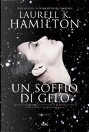 Un soffio di gelo by Laurell K. Hamilton