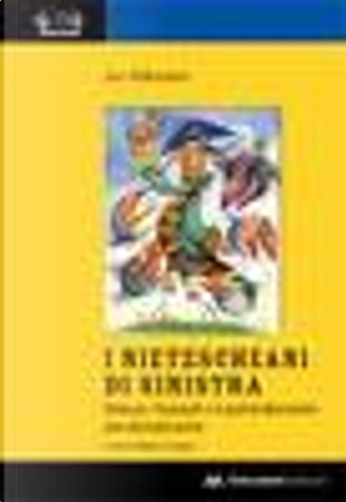 I nietzscheani di sinistra by Jan Rehmann