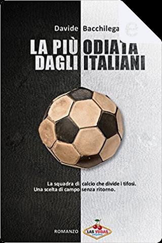 La più odiata dagli italiani by Davide Bacchilega