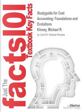 STUDYGUIDE FOR COST ACCOUNTING by CRAM101 TEXTBOOK REVIEWS