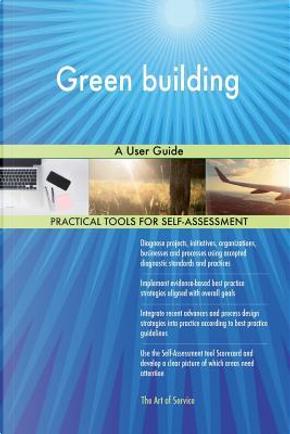Green Building by Gerard Blokdyk