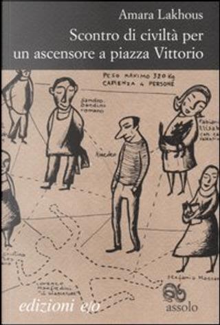 Scontro di civiltà per un ascensore a piazza Vittorio by Amara Lakhous