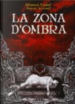La Zona D'Ombra by Brenna Yovanoff