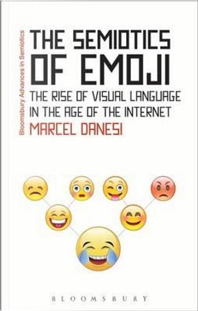 The Semiotics of Emoji by Marcel Danesi