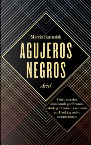 Agujeros negros by Marcia Bartusiak