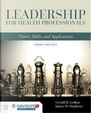 Leadership for Health Professionals by Gerald R., Ph.D. Ledlow