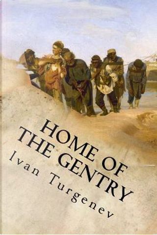 Home of the Gentry by Ivan Sergeevich Turgenev