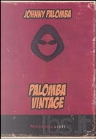 Palomba vintage by Johnny Palomba