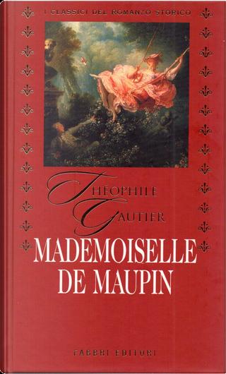 Mademoiselle de Maupin by Théophile Gautier