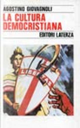 La cultura democristiana by Agostino Giovagnoli
