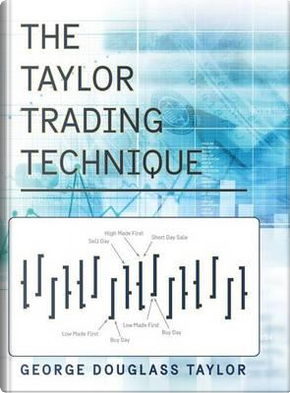 The Taylor Trading Technique by George Douglas Taylor