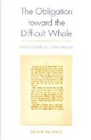 The Obligation Toward the Difficult Whole by Brian McHale