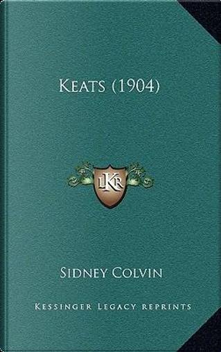 Keats (1904) by Sidney Colvin