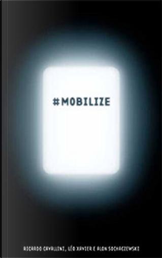 #Mobilize by Ricardo Cavallini, Alon Sochaczewski, Léo Xavier