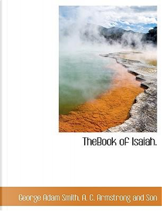TheBook of Isaiah. by George Adam Smith