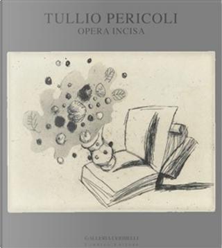 Tullio Pericoli by Franco Fanelli, Lina Bolzoni, Salvatore Settis