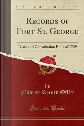 Records of Fort St. George by Madras Record Office