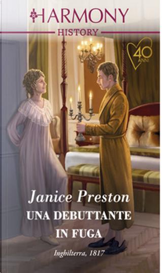 Una debuttante in fuga by Janice Preston