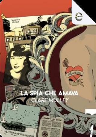 La spia che amava by Clare Mulley