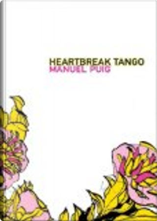Heartbreak tango by Manuel Puig