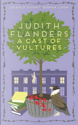 Cast of Vultures, A by Judith Flanders