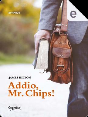 Addio, Mr. Chips! by James Hilton