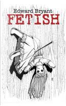 Fetish by Edward Bryant