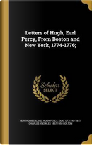Letters of Hugh, Earl Percy, from Boston and New York, 1774-1776; by Charles Knowles 1867-1950 Bolton