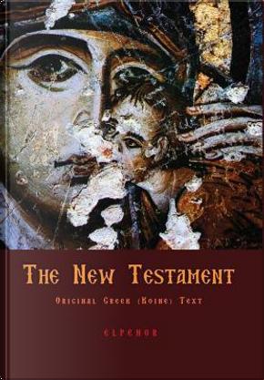 The Original Greek New Testament by George Valsamis