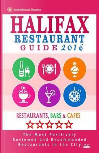 Halifax Restaurant Guide 2016 by Stuart F. Gillard