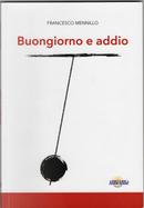 Buongiorno e addio by Francesco Mennillo