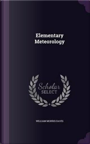 Elementary Meteorology by William Morris Davis