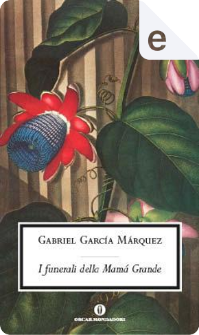 I funerali della Mamá Grande by Gabriel Garcia Marquez