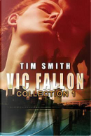 Vic Fallon Collection 1 by Tim Smith
