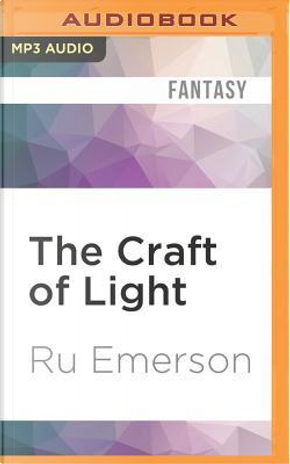 The Craft of Light by Ru Emerson