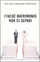 Finché matrimonio non ci separi by Beppe Tosco