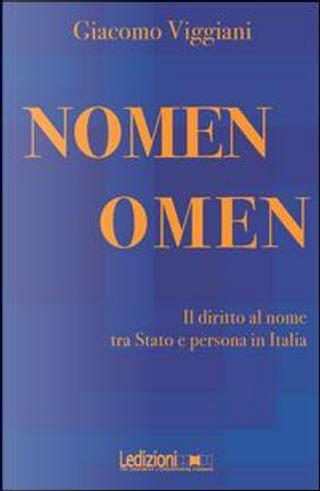 Nomen omen. Il diritto al nome tra Stato e persona in Italia by Giacomo Viggiani