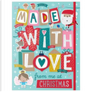 Made With Love From Me at Christmas by Make Believe Ideas