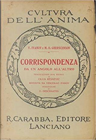 Corrispondenza da un angolo all'altro by Mihail Osipovič Geršenzon, Vjačeslav Ivanovič Ivanov