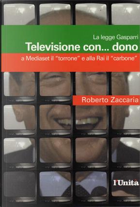 Televisione con... dono by Roberto Zaccaria