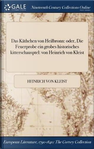 Das Käthchen von Heilbronn by Heinrich von Kleist