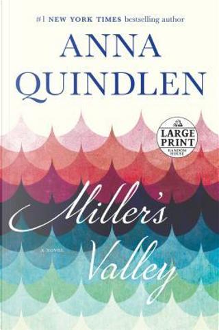Miller's Valley by anna quindlen