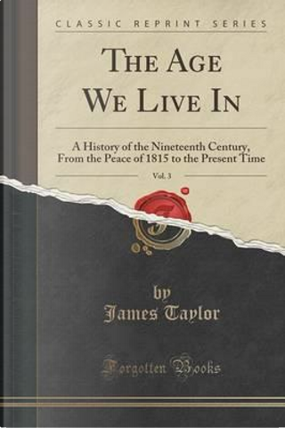 The Age We Live In, Vol. 3 by James Taylor