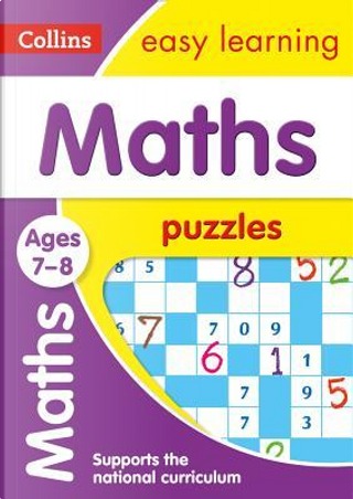 Maths Puzzles Ages 7-8 (Collins Easy Learning KS2) by Collins Easy Learning