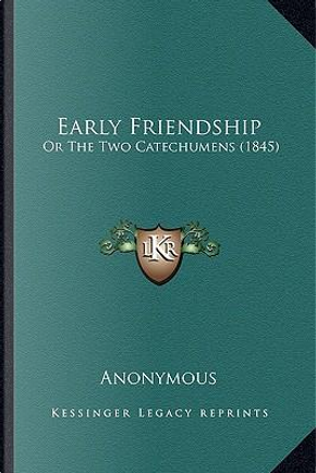 Early Friendship by ANONYMOUS
