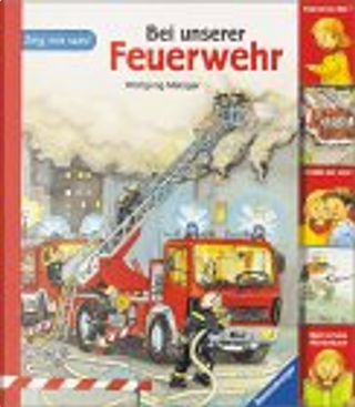Bei unserer Feuerwehr by Claudia Toll, Wolfgang Metzger